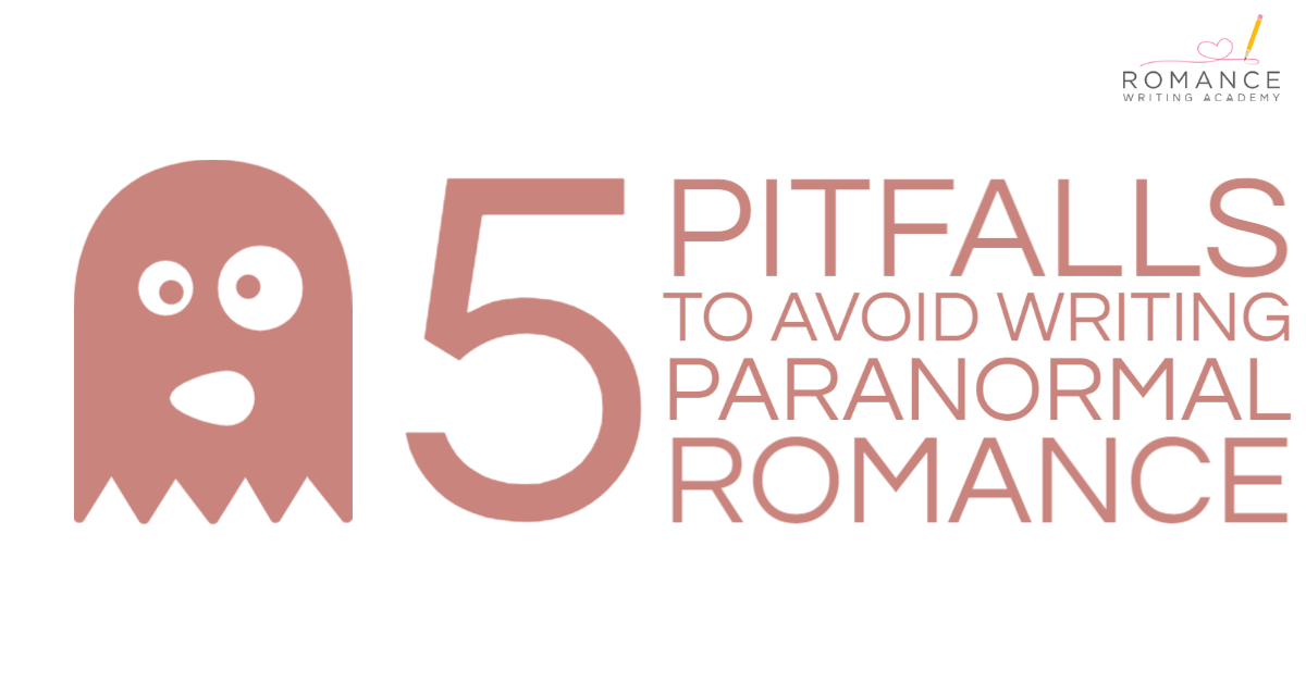 5 Pitfalls to Avoid Writing Paranormal Romance